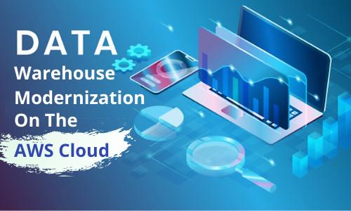Data Warehouse Modernization on the AWS Cloud